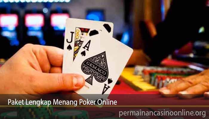 Paket Lengkap Menang Poker Online